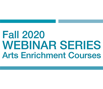 "Box reading ""Fall Webinar Series - Arts Enhancement Courses"""